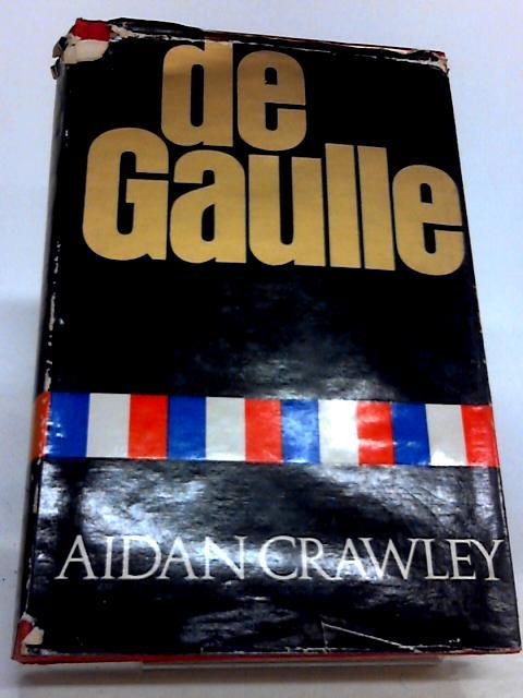 De Gaulle by Aidan Crawley