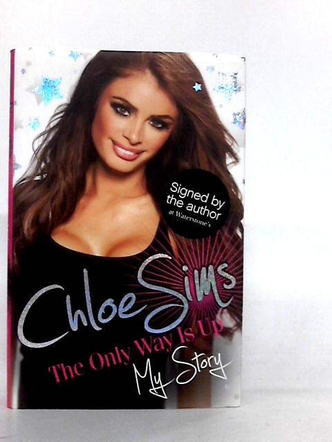 Chloe Sims - The Only Way Is Up - My Story by Chloe Sims