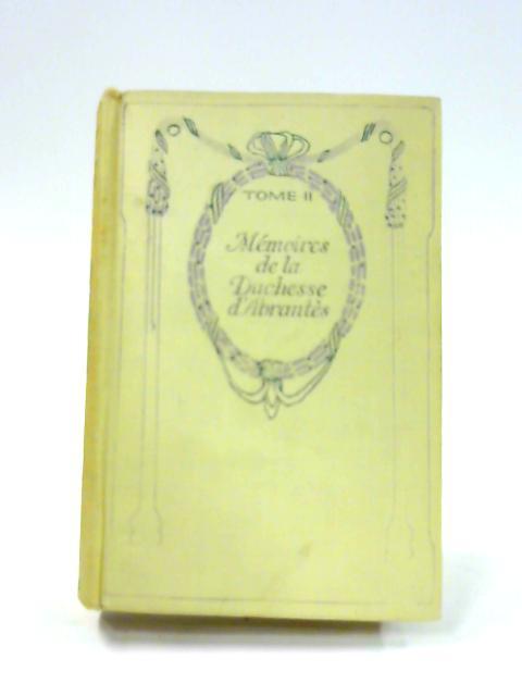 Memoires de la Duchesse d'Abrantes: Tome II by Duchesse d'Abrantes