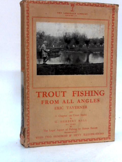 Trout Fishing from all Angles by E.taverner