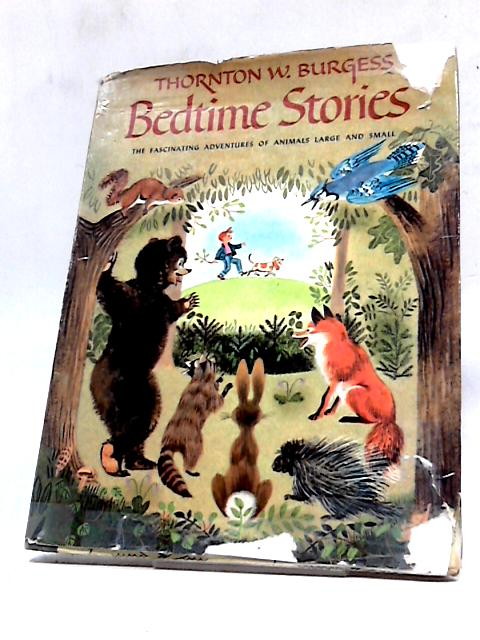 Bedtime Stories by Thornton W Burgess