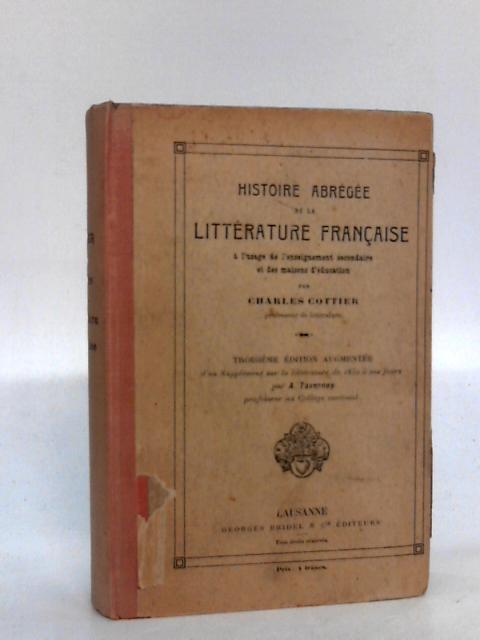 Histoire Abregee de la Litterature Francaise by C.Cottier