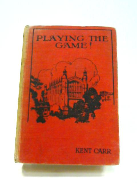 Playing the Game! by Kent Carr