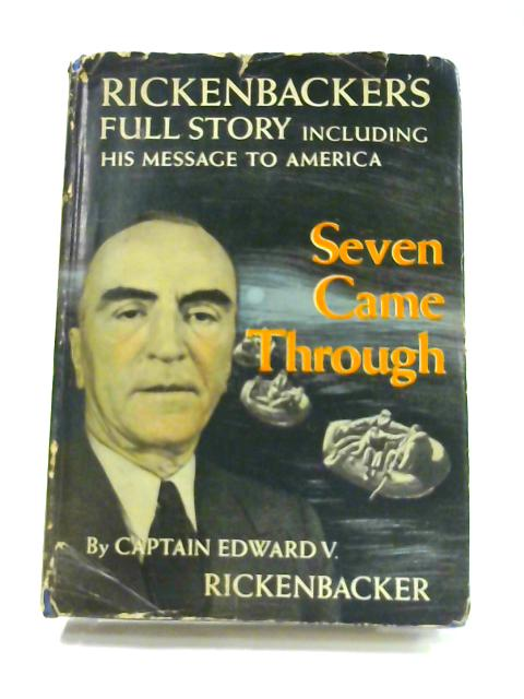 Seven Came Through by Cpt. Edward V. Rickenbacker