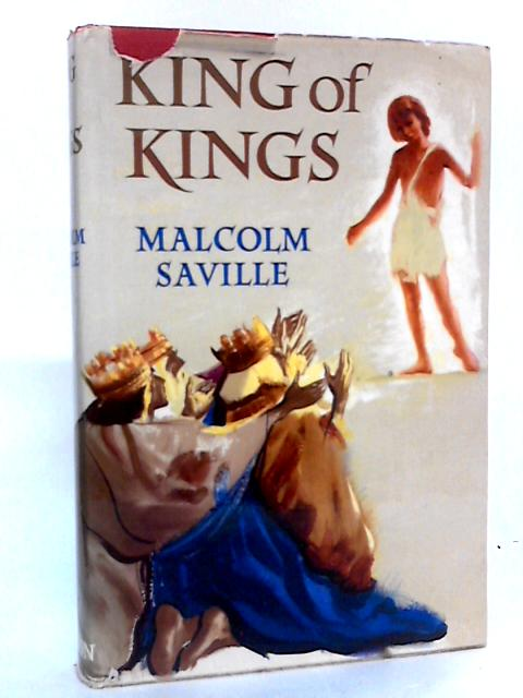 King of Kings. The life of Jesus Christ retold from the Gospels by Malcolm Saville