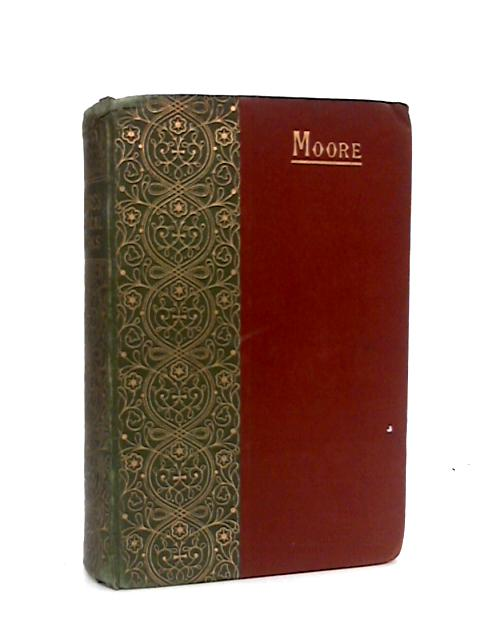 The Poetical Works Of Thomas Moore. by William Michael Rossetti.