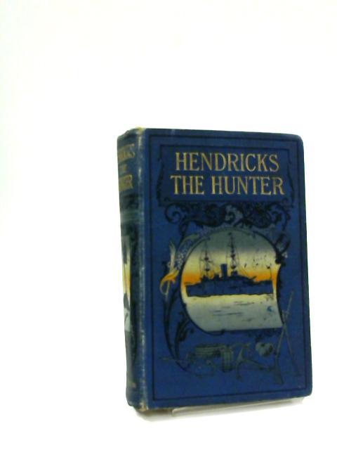Hendricks the Hunter by Kingston, William Henry Giles