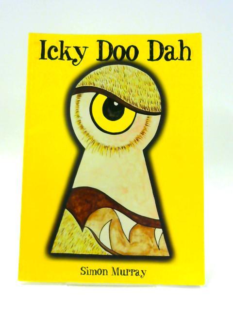 Icky Doo Dah by Simon Murray
