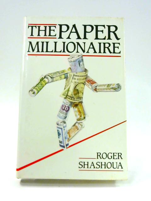 Paper Millionaire by Roger Shashoua