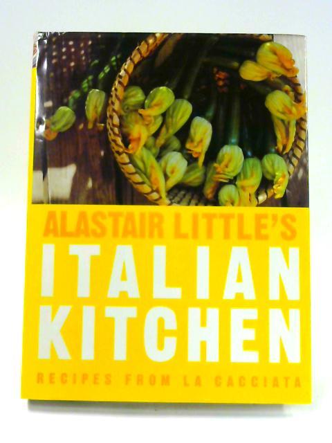 Alastair Little's Italian Kitchen by Alastair Little