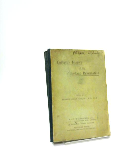 Cobbett's history of the protestant reformation by William Cobbett