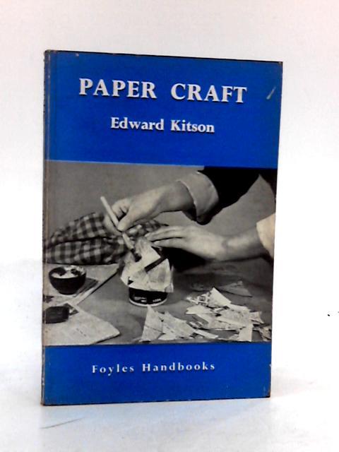 Paper Craft (Foyle's handbooks series) by Kitson, Edward
