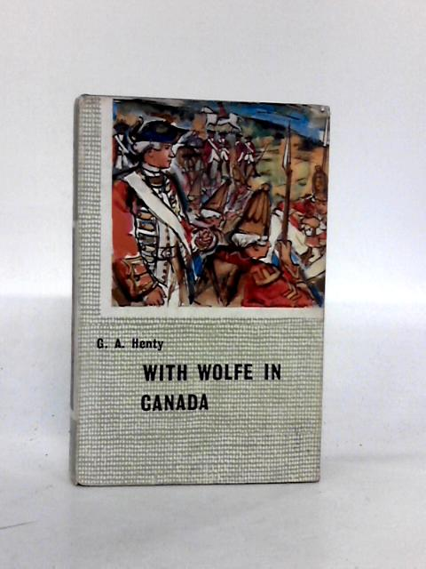 With Wolfe in Canada by Henty, G.A.