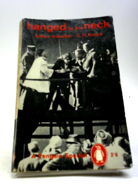 Hanged By The Neck by Arthur Koestler