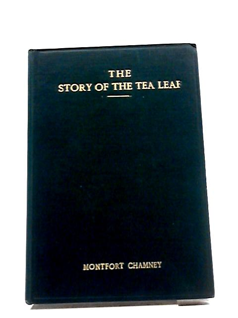 The Story of The Tea Leaf by Montfort Chamney