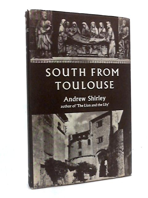 South from Toulouse by Shirley, Andrew