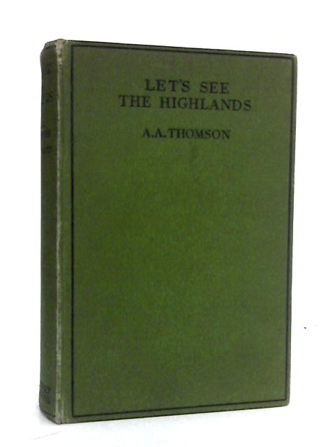 Let's See The Highlands By A.A. Thomson