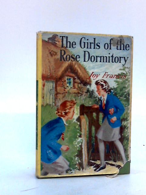 The Girls Of The Rose Dormitory By Joy Francis