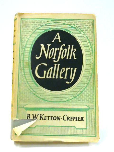 A Norfolk Gallery by R. W. Ketton-Cremer