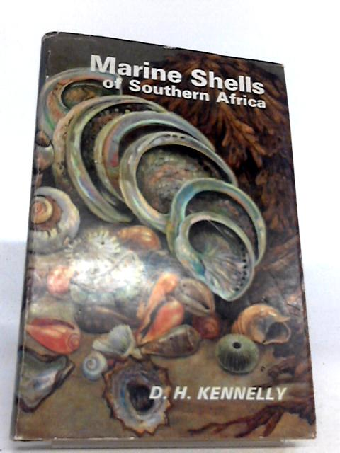 Marine Shells of Southern Africa by D. H. Kennelly