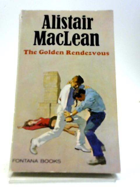 The Golden Rendezvous By Alistair MacLean