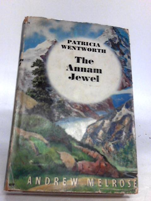 The Annam Jewel by Patricia Wentworth