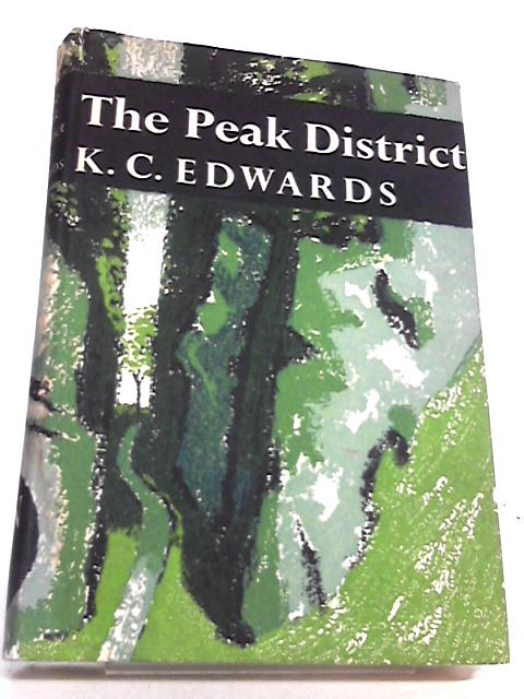 The Peak District (New Naturalist Series No. 44) by K. C. Edwards, H. H. Swinnerton and R. H. Hall