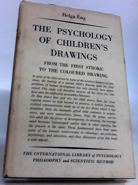 The Psychology of Children's Drawings: From the First Stroke to the Coloured Drawing by Helga Eng