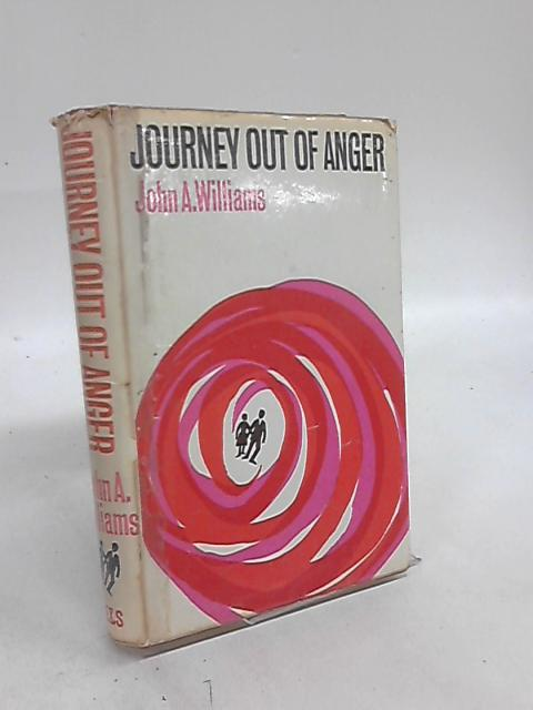 Journey Out Of Anger by John A Williams
