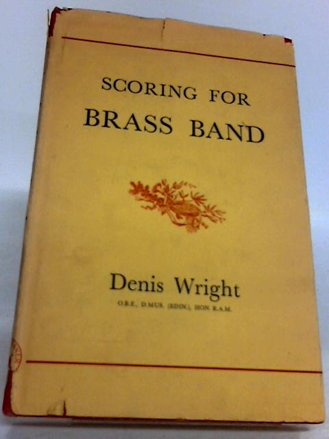 Scoring for Brass Band by Denis Wright