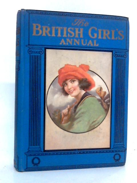 The British Girl's Annual 1921 By Eric Wood (editor)