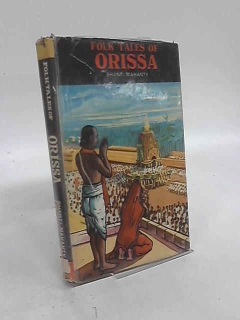 Folk Tales of Orissa by Shanti Mahanty