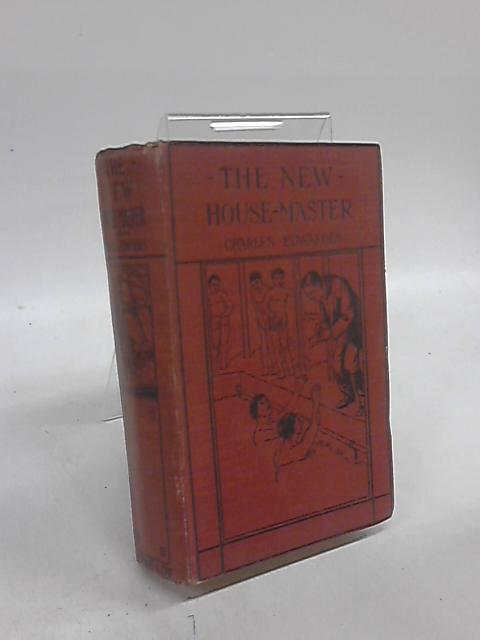 The New House-Master A School Story by Charles Edwardes