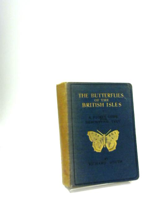 The Butterflies Of The British Isles. by South, Richard