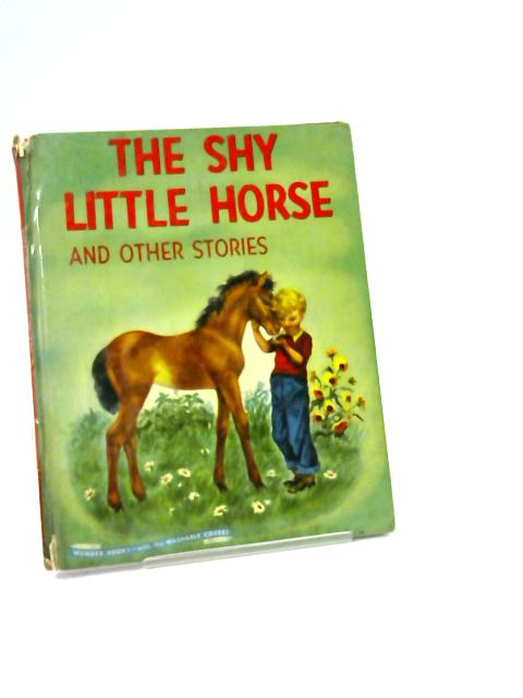 The Shy Little Horse, and other stories by Theresa Ann Scott