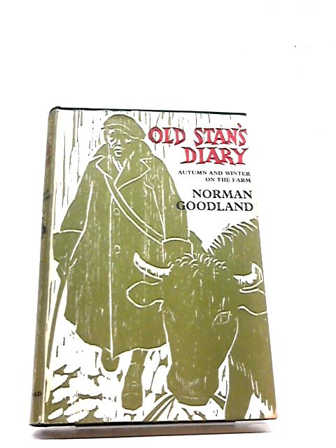 Old Stan's diary: Autumn and winter on the farm by Norman Goodland