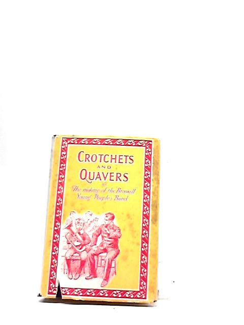 Crotchets and Quavers; or, the making of the Brixwell young people's band ... Edited by ... Mildred Duff, etc by Noel Hope; Mildred Duff