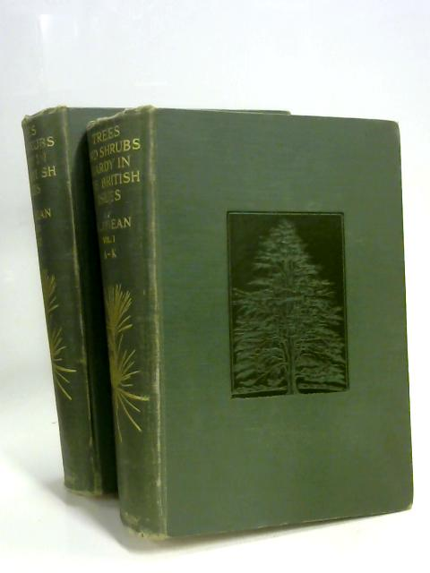 Trees and Shrubs of the British Isles Volume1 and 2 by W J Bean