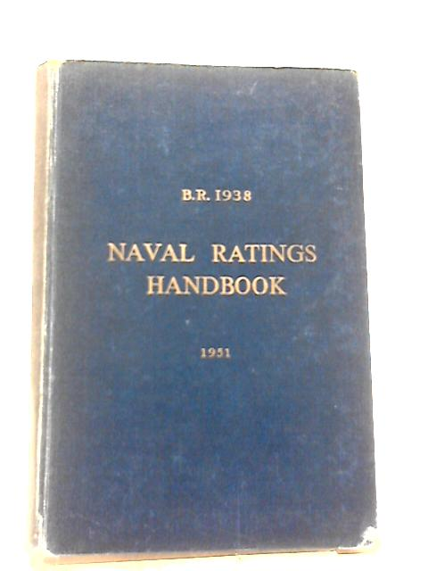 B R 1938 Naval Ratings Handbook 1951 by Unstated