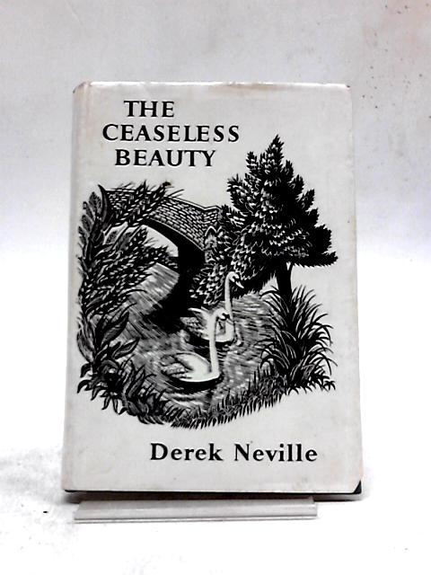 The Ceaseless Beauty by Derek Neville
