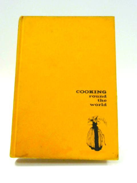 Cooking Round the World By Kate Cross