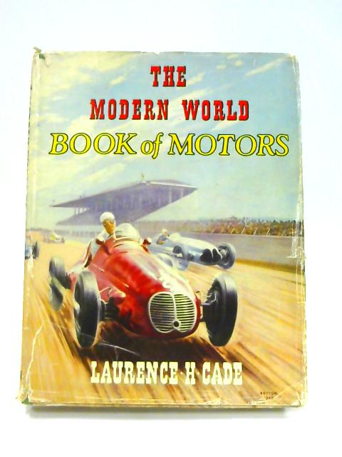 The Modern World Book of Motors By Laurence H. Cade