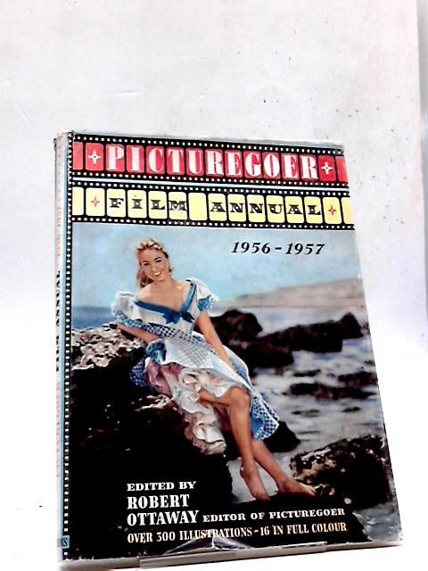 Picturegoer Film Annual 1956-1957 by Ottaway Robert (editor)