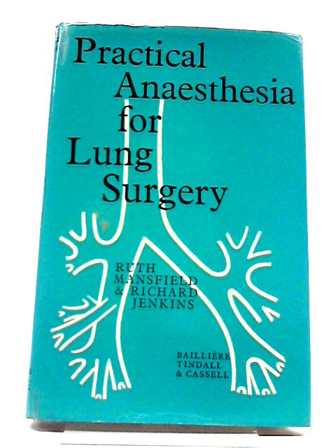 Practical Anaethesia For Lung Surgery By Mansfield, R, Jenkins, R