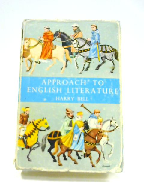 Approach to English Literature by Harry Bell
