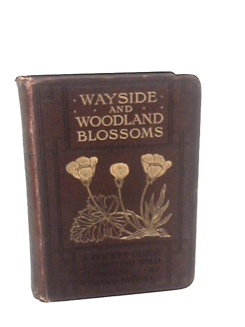 Wayside and Woodland Blossoms: First Series by Edward Step