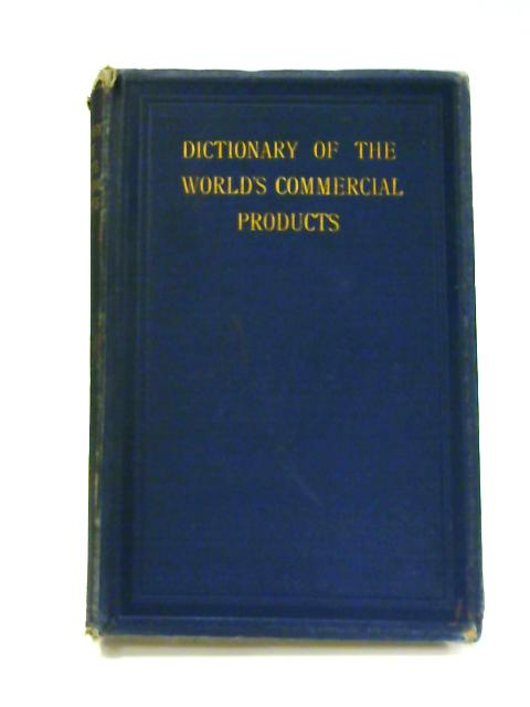 Dictionary of the World's Commercial Products by J.A. Slater