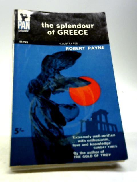 The splendour of Greece by Payne, Robert