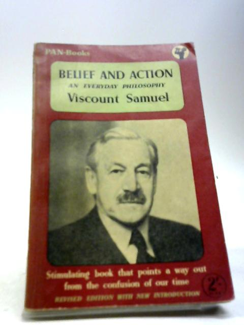 Belief and Action An Everyday Philosophy by Samuel, V