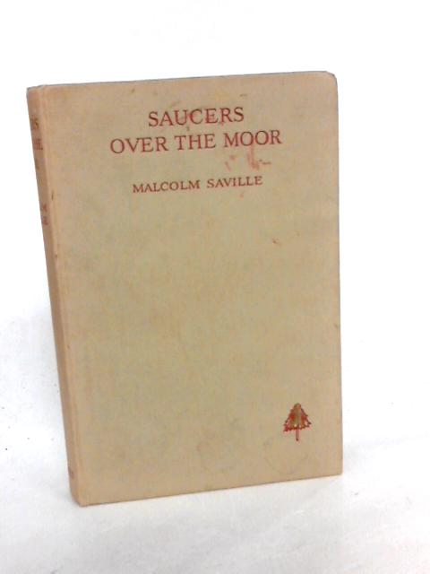 Saucers Over The Moon: A Lone Pine Story by Malcolm Saville
